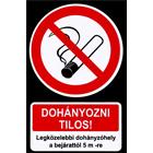 Dohányozni tilos! Legközelebbi dohányzóhely... - PVC tábla